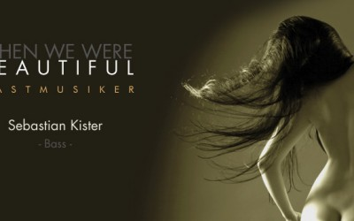 When we Were Beautiful Gastmusiker - Sebastian Kister